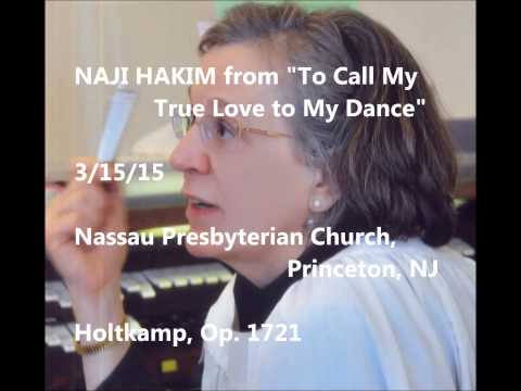 "NAJI HAKIM: from ""To Call My True Love to My Dance"""