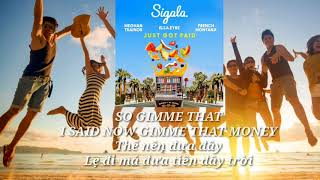 (VIETSUB-LYRICS) Sigala, Ella Eyre, Meghan Trainor - JUST GOT PAID (ft. French Montana) Video