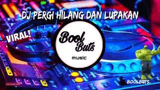 Download Dj Pergi Hilang Dan Lupakan DJ Full Bass Slow Santuy Enak || BoolButs Music