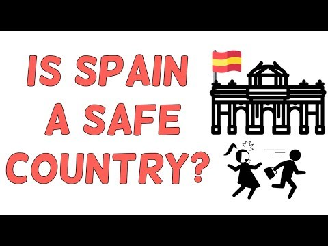 Living in Spain - Is Spain a safe country to live in?