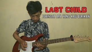 Last Child - Teringat Apa Yang Kau Berikan (Guitar Cover)