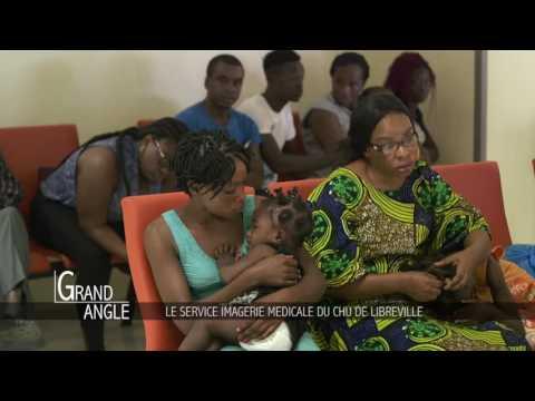 Grand Angle -  Le service imagerie médicale du CHU de Libreville