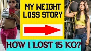 5 FAST WEIGHT LOSS TIPS : How I Lost 15 Kgs  ( MY WEIGHT LOSS JOURNEY )