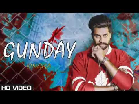 gunday-||-singga-(full-song)-mankirt-aulakh-||-latest-punjabi-song-2019