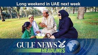 Long weekend in UAE next week - GN Headlines