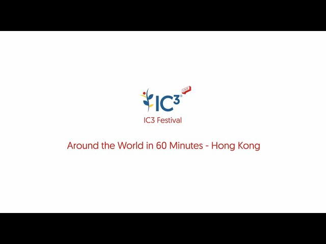 Around the World in 60 Minutes IC3 Festival 02 December 2020: Hong Kong