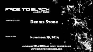 Ep.161 FADE to BLACK Jimmy Church w/ Dennis Stone, America