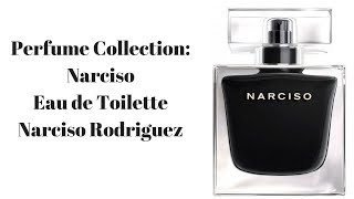 Perfume Collection: Narciso Eau de Toilette Narciso Rodriguez
