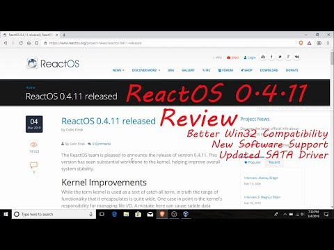 ReactOS 0.4.11 Review - Updated SATA Drivers, New Software Support, And Better Win32 Compatibility!