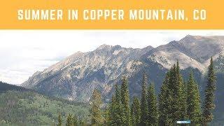 Summer fun in Copper Mountain, CO.