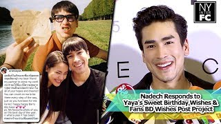 [ENG SUB] Nadech Responds to Yaya's Sweet Birthday Wishes & Fans BD Wishes Post Project 18/12/18