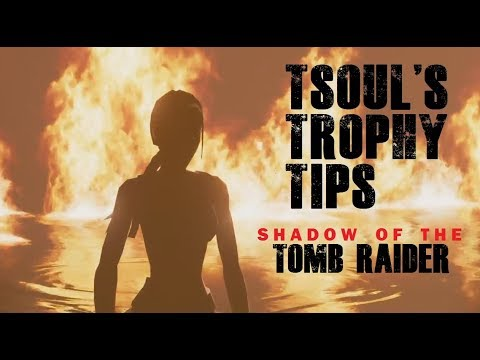 Shadow Of The Tomb Raider [Missable] Trophy Guide And Tips
