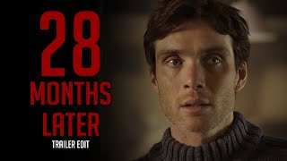 28 Months Later Trailer | 2018 Fan Edit | Cillian Murphy, Idris Elba, Imogen Poots