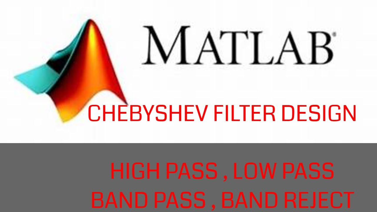 MATLAB CODE FOR CHEBYSHEV FILTER DESIGN | HIGH PASS| LOW PASS | BAND PASS |  MATLAB & SIMULINK