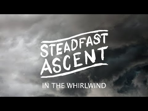 In the Whirlwind Lyric Video - Steadfast Ascent