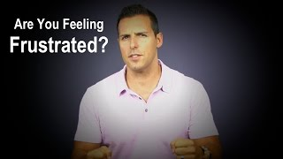How to overcome frustration TODAY - Jefferson Santos