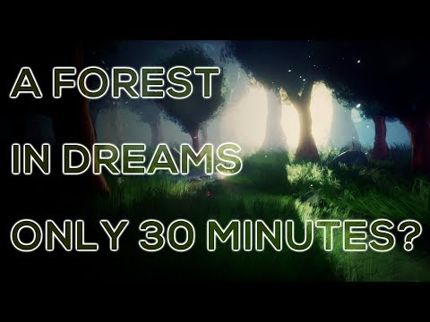 A FOREST IN 30 MINUTES - made in Dreams PS4 | Sakku's Mind