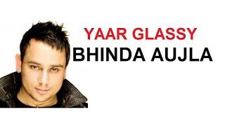 YAAR GLASSY - BHINDA AUJLA