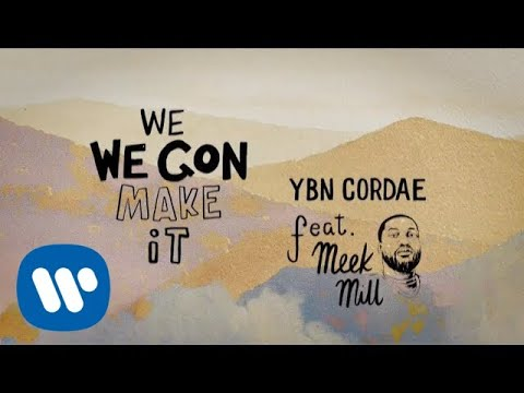 YBN Cordae - We Gon Make It (feat. Meek Mill) (Official Lyric Video)