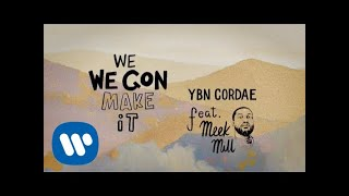 YBN Cordae - We Gon Make It (feat. Meek Mill) ( Lyric)