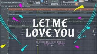 Скачать DJ Snake Ft Justin Bieber Let Me Love You Remake FLP