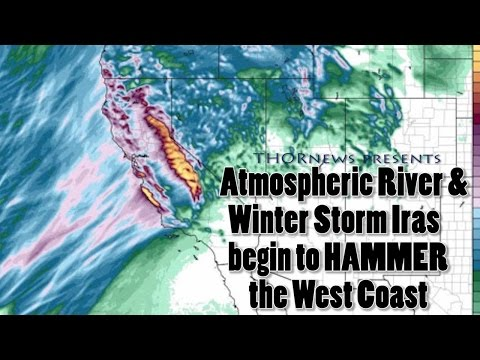 Danger! Atmospheric River & Winter Storm Iras begin to slam the West Coast USA & Canada