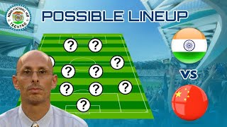 INDIA'S POSSIBLE LINEUP VS CHINA - INDIA VS CHINA - 13TH OCTOBER 2018