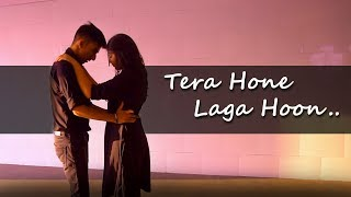 Tera Hone Laga Hoon | Dance Choreography | harsh & kinnari | Gaurav & Chandni | Aaren Entertainment