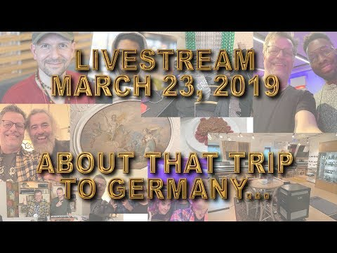 LIVESTREAM March 23rd - Recap of the Trip to Germany!