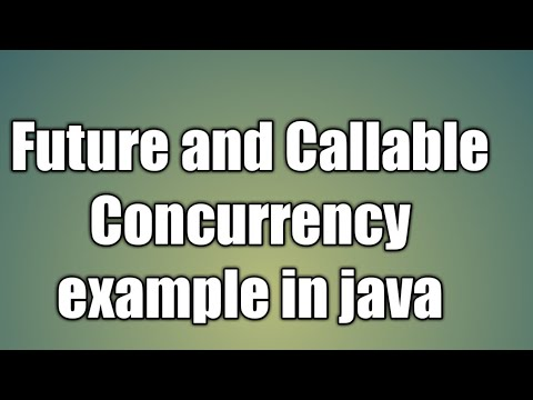 Future and Callable Concurrency example in java