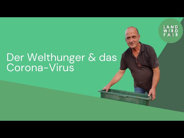 Der Welthunger und das Corona-Virus