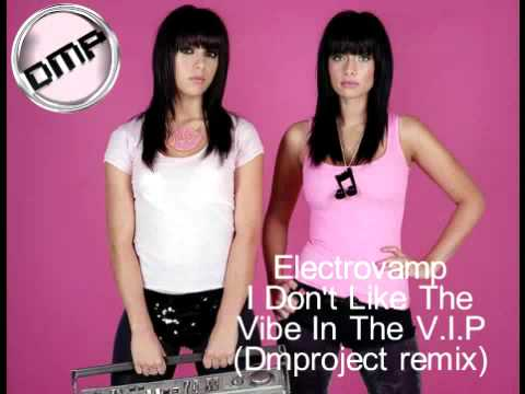 Electrovamp - I Don't Like The Vibe In The V.I.P (Dmproject remix)