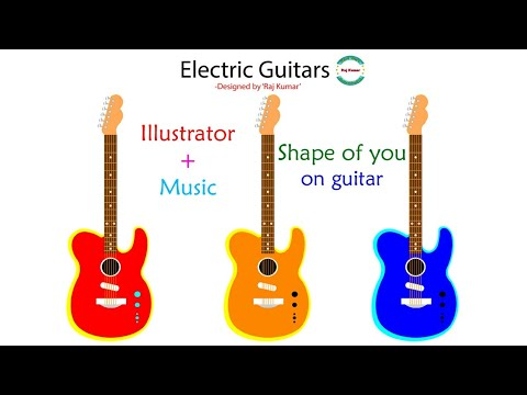 How to make guitar ¦¦ Adobe Illustrator tutorial + Shape of you on guitar thumbnail