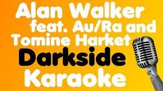 Alan Walker • Darkside (feat. Au/Ra and Tomine Harket) • Karaoke