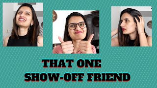 That One Show-Off Friend | Ash With An A | Funny Video