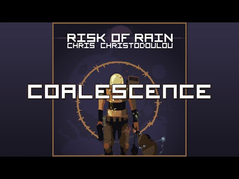 Coalescence - Risk of Rain OST, Chris Christodoulou