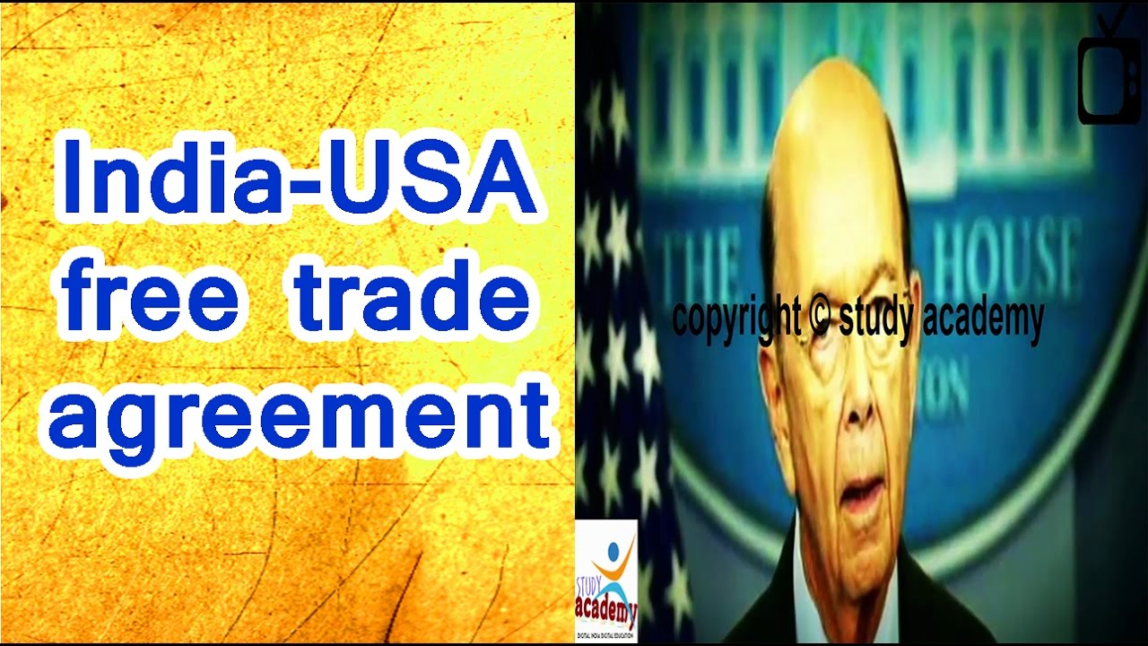 Free Trade Agreements India Usa Free Trade Agreement Usa Is Free
