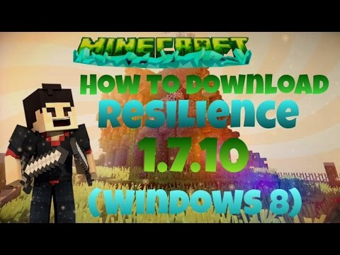How To Download Resilience 1.7.10 (Windows 8)