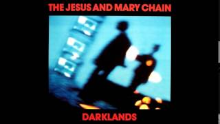 The Jesus & Mary Chain - Down on me