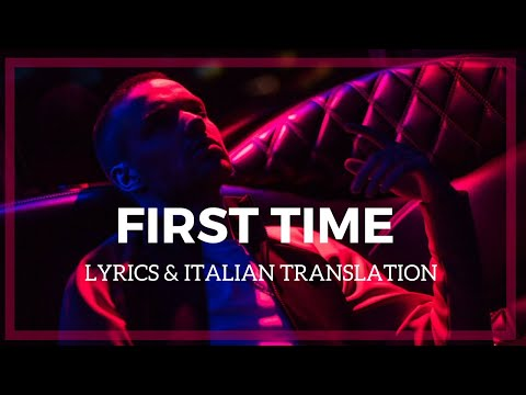First Time - Liam Payne Ft. French Montana (lyrics And Italian Translation)