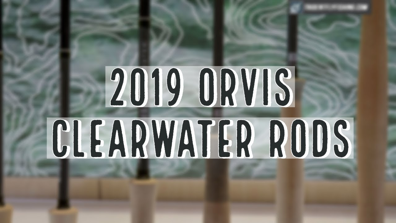 Orvis Clearwater Review (2019 Edition) - Fly Fisher Pro