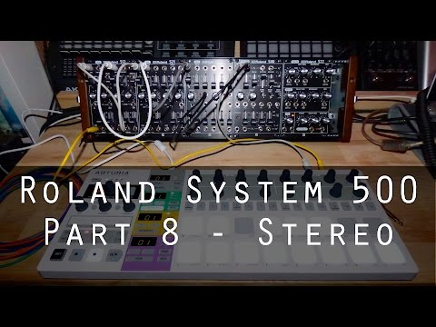 Roland System-500 part 8 - Stereo