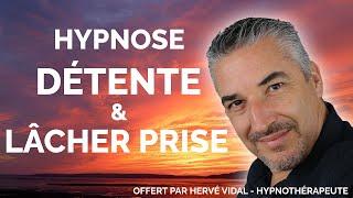 Hypnose Détente et lacher prise par Hervé vidal hypnothérapeute