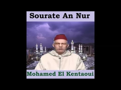 Sourate An Nur - Mohamed El Kentaoui