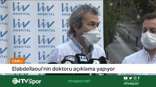CANLI | Omar Elabdellaoui'nin doktoru açıklama yapıyor