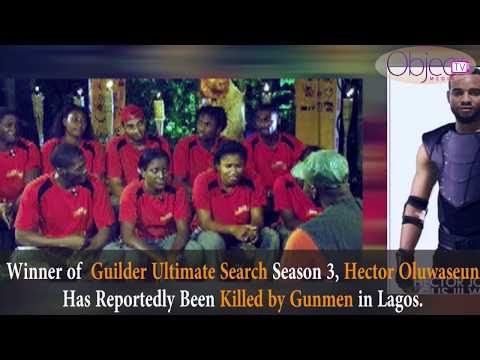 Guilder Ultimate Search 3 Winner, Hector Killed by Gunmen in Lagos