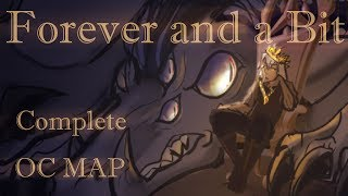 Forever and a Bit - COMPLETE MAP