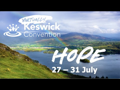 Virtually Keswick Convention is being held on the 27-31 July - We hope you can join us.
