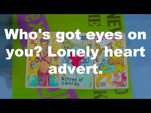 Who's got eyes on you? Lonely heart advert.