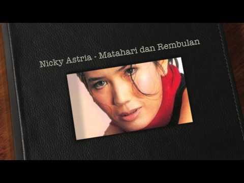 Nicky Astria - Matahari dan Rembulan